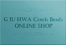 G JU HWA Czech Beads ONLINE SHOP